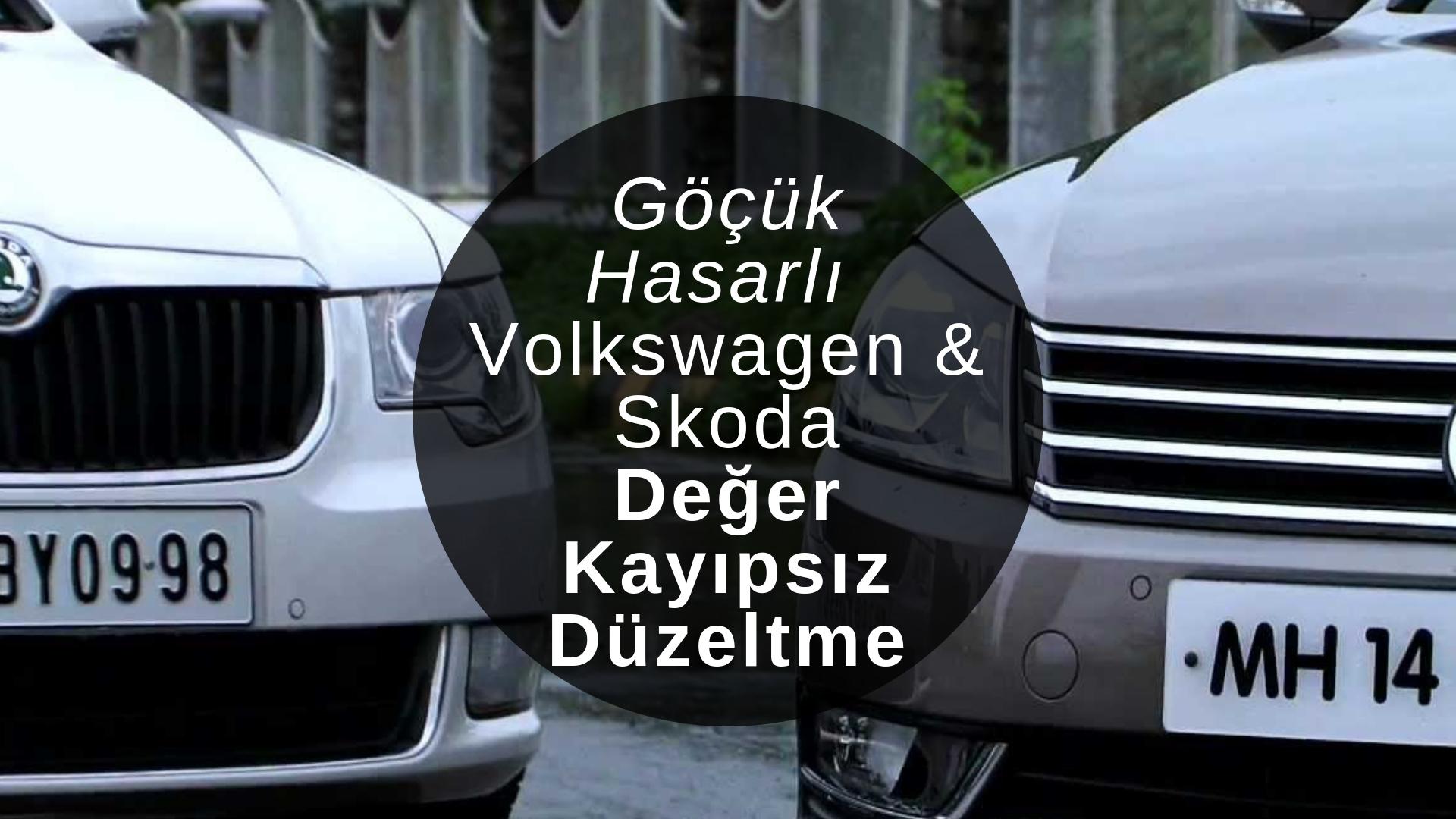Göçük hasarlı Volkswagen ve Skoda değer kayıpsız düzeltme