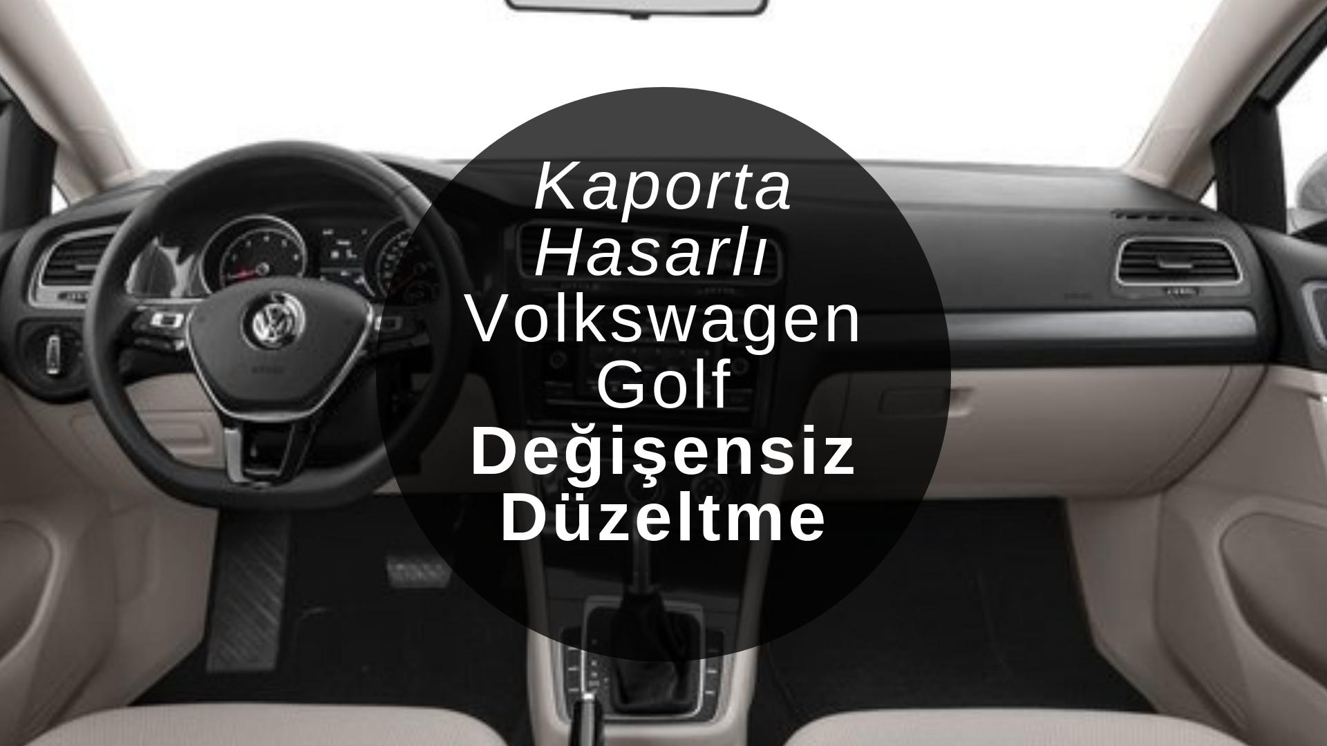 Kaporta hasarlı Volkswagen Golf değer kayıpsız düzeltme