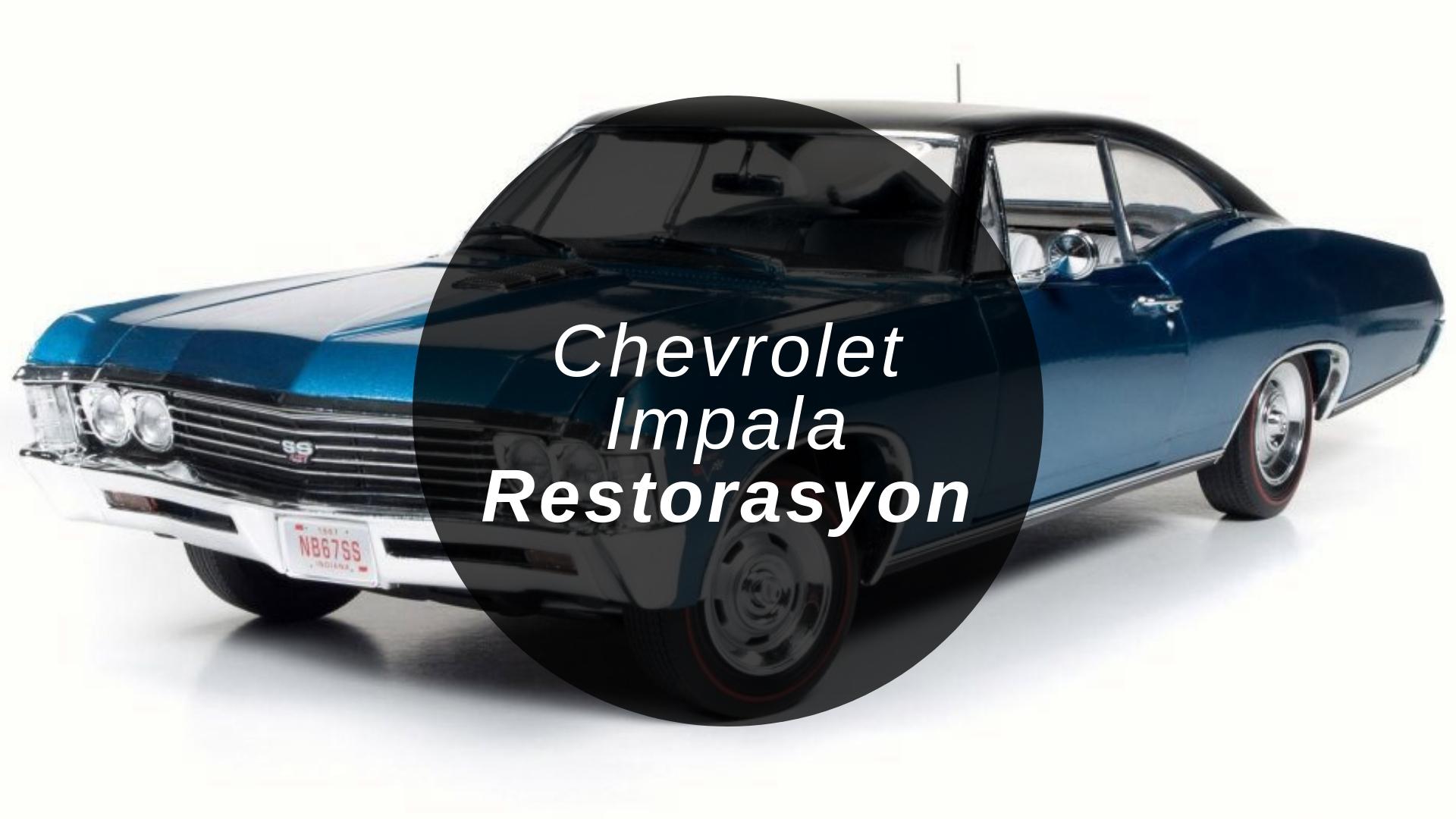 Chevrolet Impala Restorasyon Çalışması